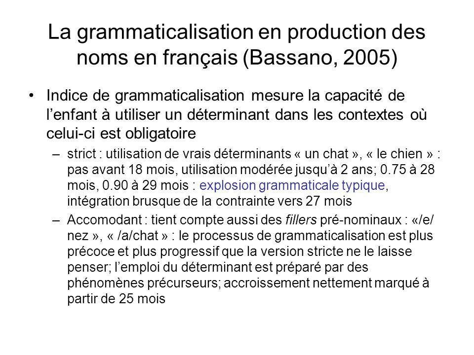 La grammaticalisation en production des noms en français (Bassano, 2005)