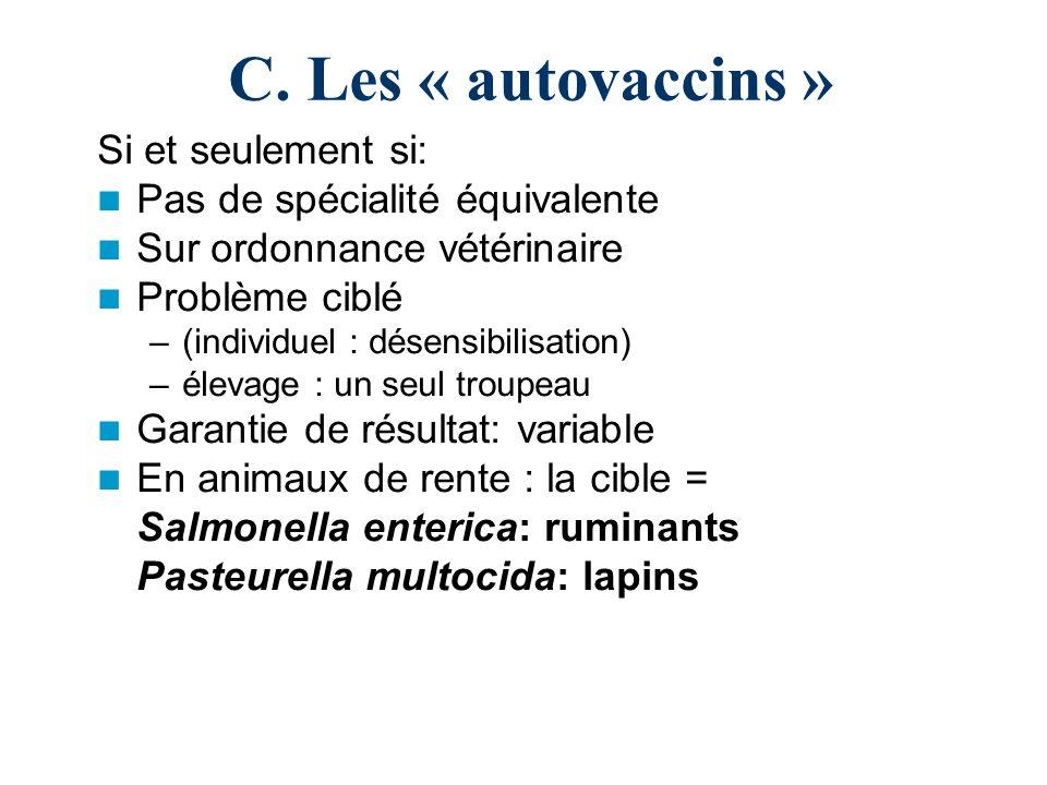 C. Les « autovaccins » Si et seulement si: