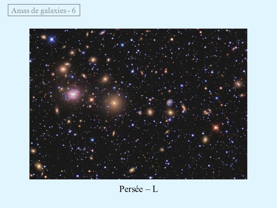 Amas de galaxies - 6 Persée – L