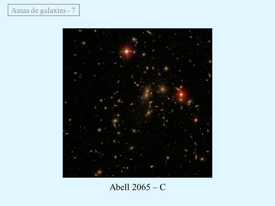 Amas de galaxies - 7 Abell 2065 – C