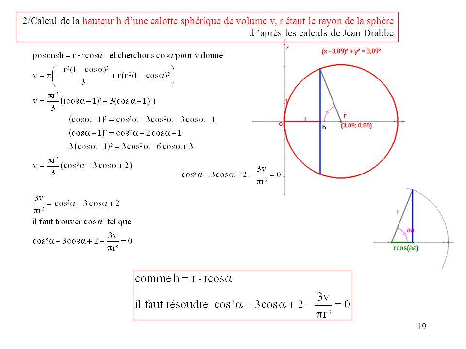 2/Calcul de la hauteur h d'une calotte sphérique de volume v, r étant le rayon de la sphère