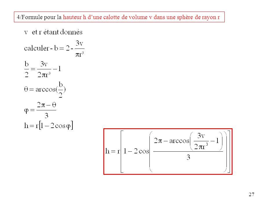 4/Formule pour la hauteur h d'une calotte de volume v dans une sphère de rayon r