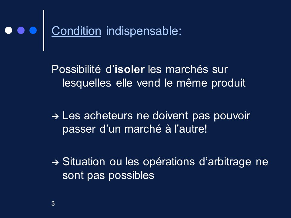 Condition indispensable: