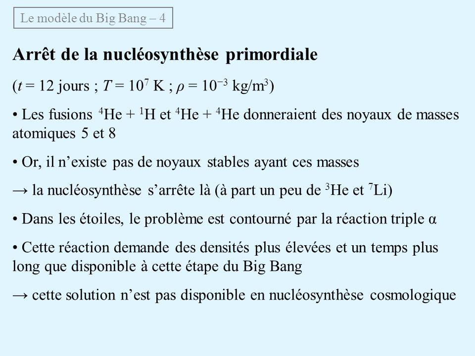 Arrêt de la nucléosynthèse primordiale