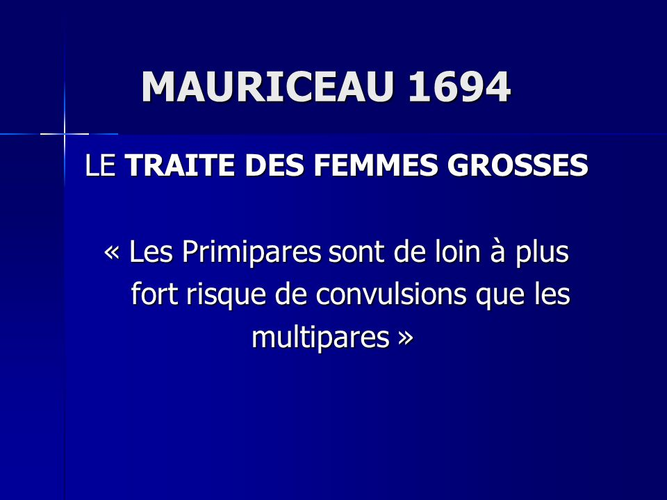 MAURICEAU 1694 LE TRAITE DES FEMMES GROSSES