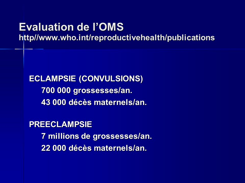 Evaluation de l'OMS http//www.who.int/reproductivehealth/publications