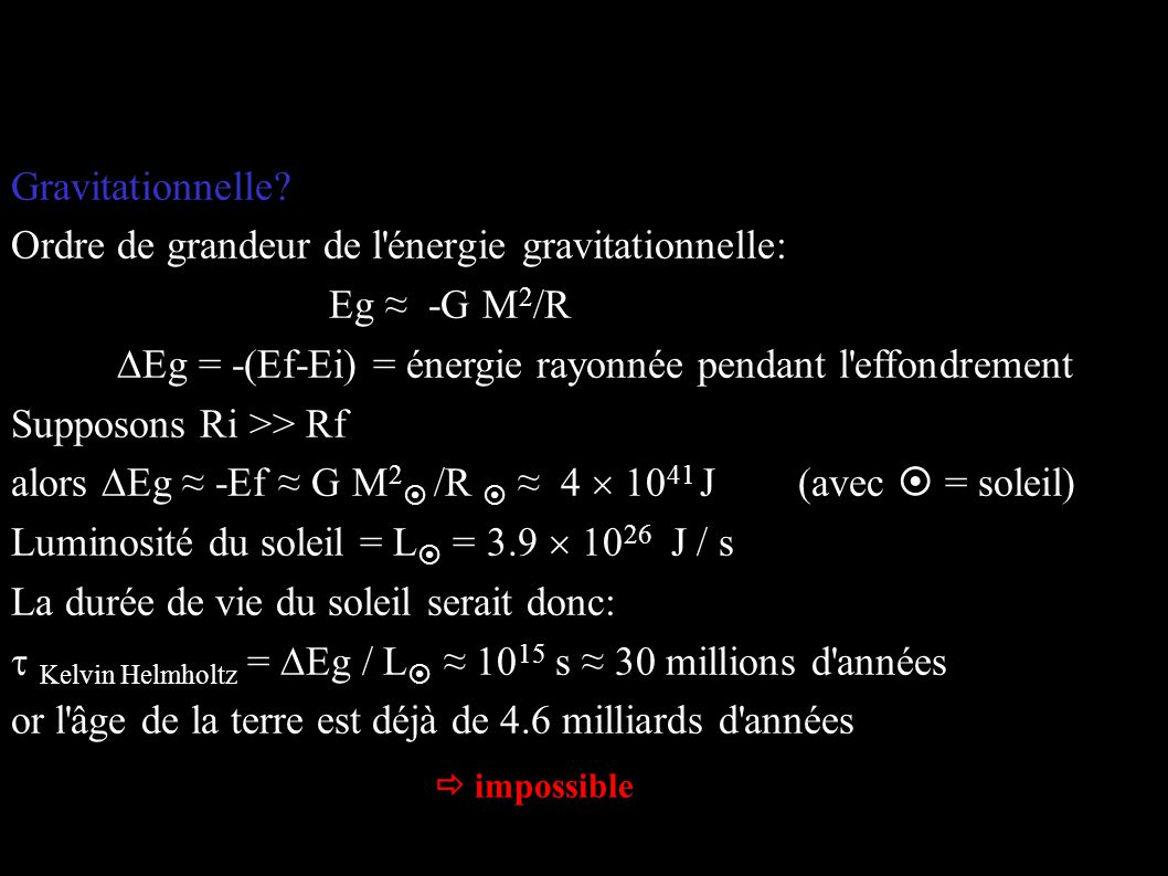 Ordre de grandeur de l énergie gravitationnelle: Eg ≈ -G M2/R