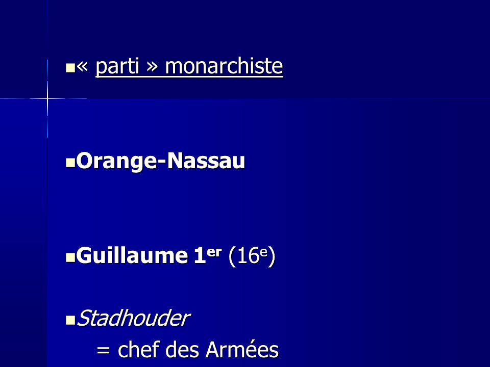 « parti » monarchiste Orange-Nassau Guillaume 1er (16e) Stadhouder