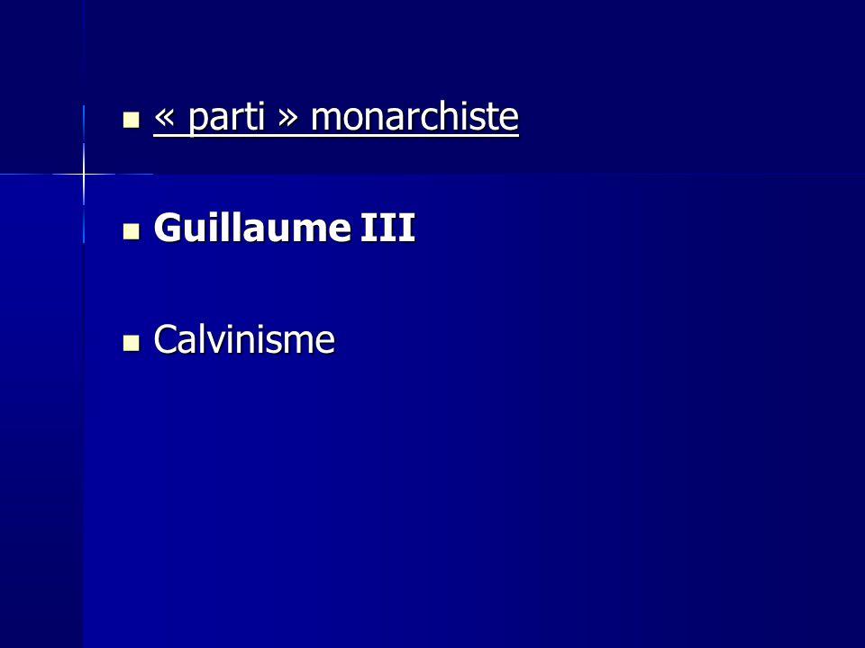 « parti » monarchiste Guillaume III Calvinisme 11