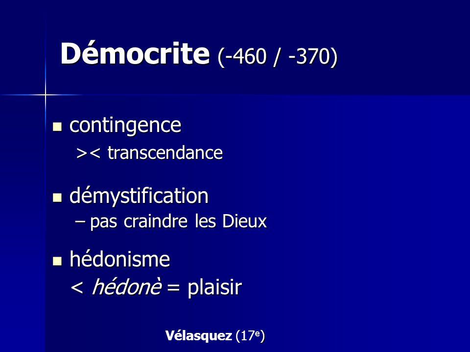Démocrite (-460 / -370) contingence démystification hédonisme