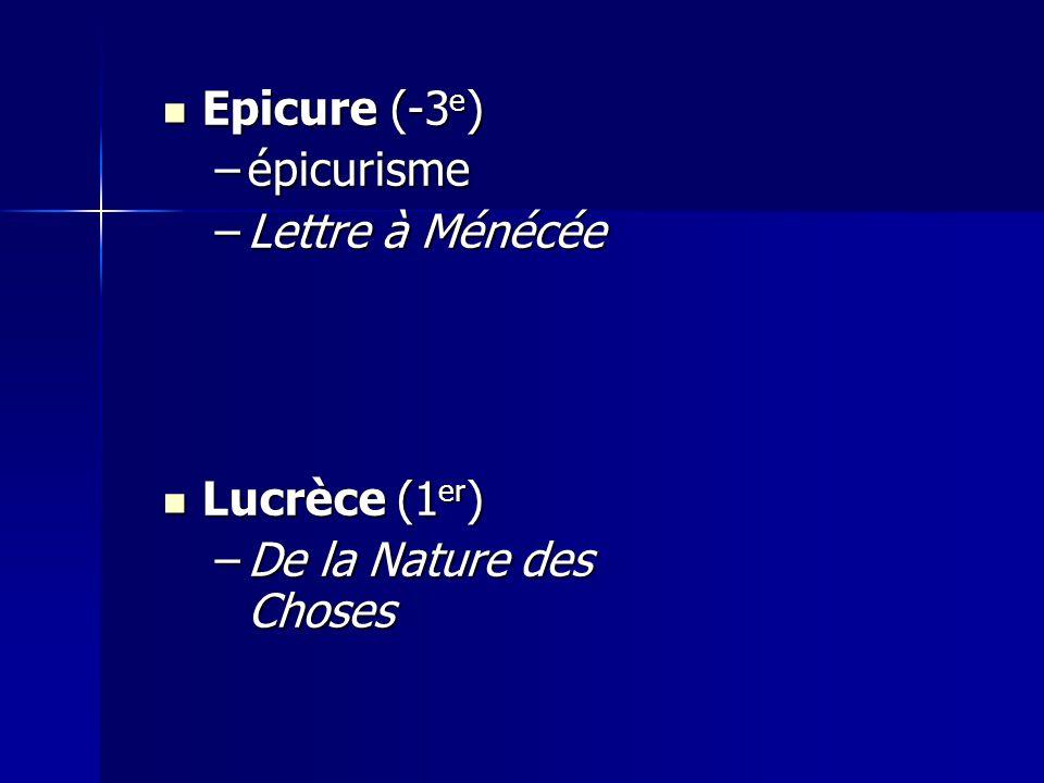 Epicure (-3e) épicurisme Lettre à Ménécée Lucrèce (1er) De la Nature des Choses