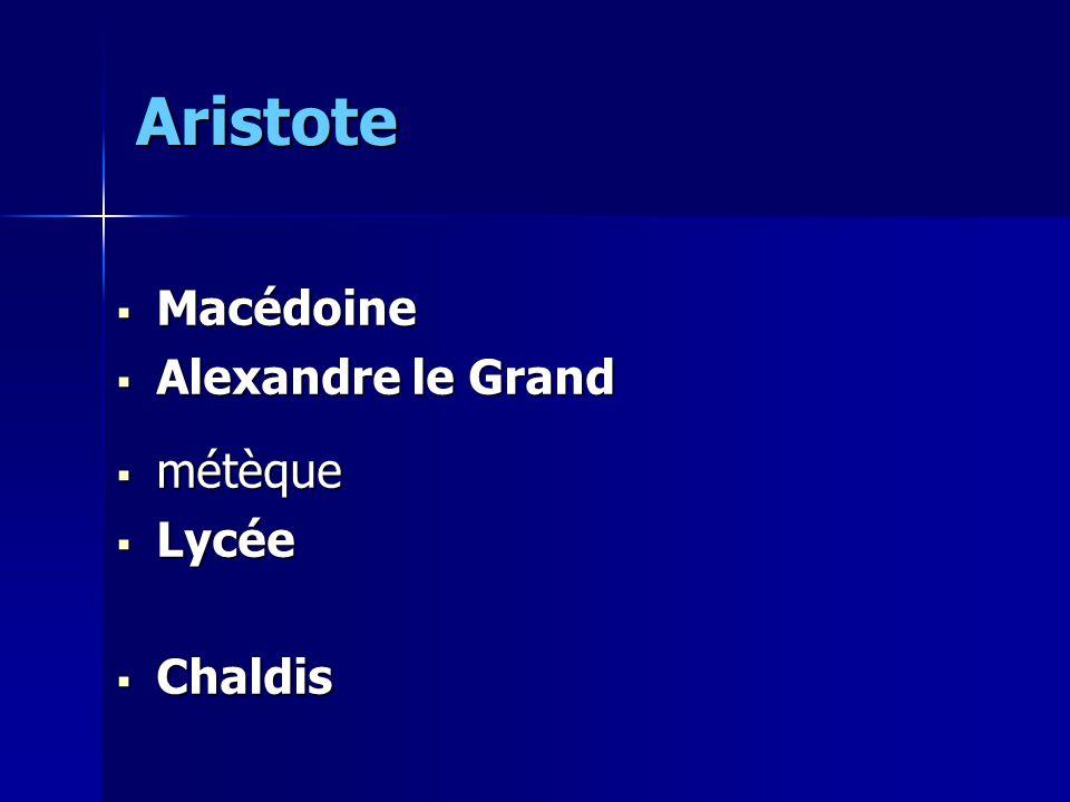 Aristote Macédoine Alexandre le Grand métèque Lycée Chaldis