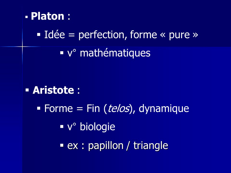 Idée = perfection, forme « pure » v° mathématiques