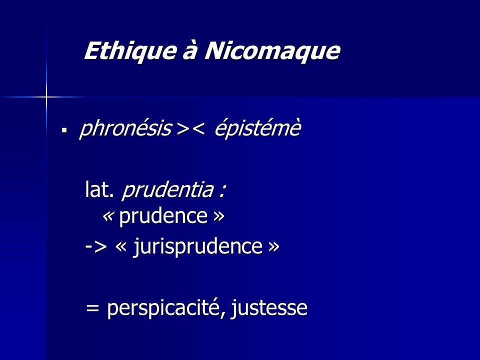 Ethique à Nicomaque phronésis >< épistémè