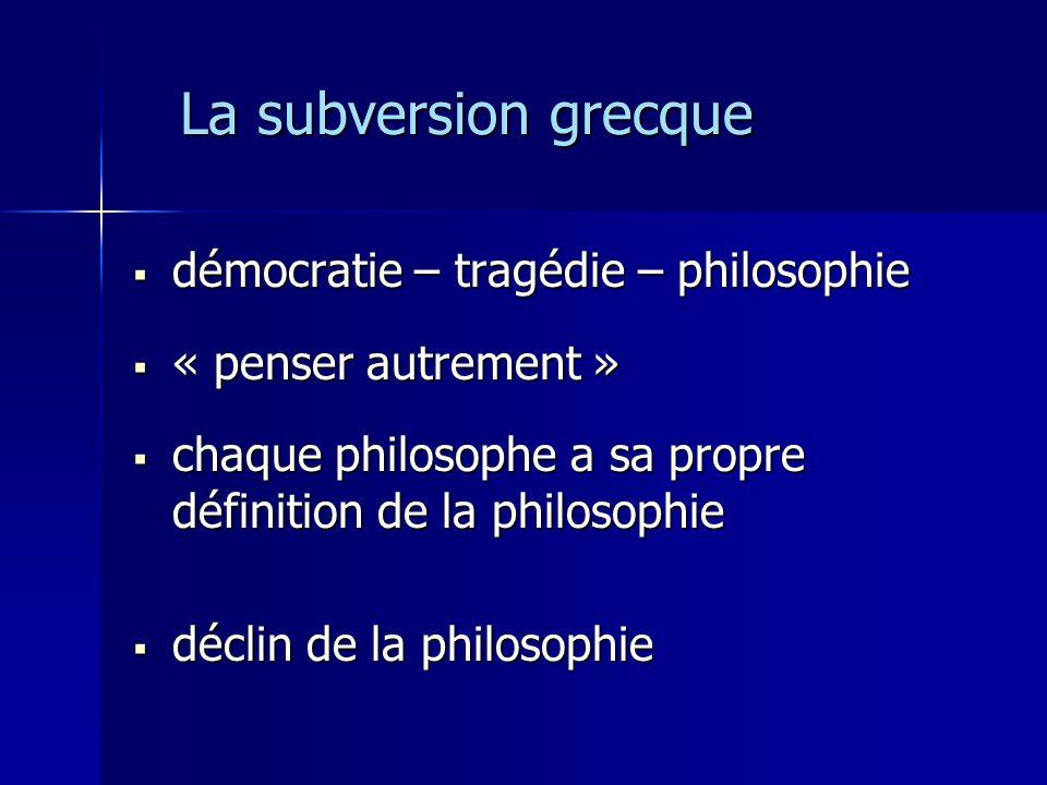 La subversion grecque démocratie – tragédie – philosophie