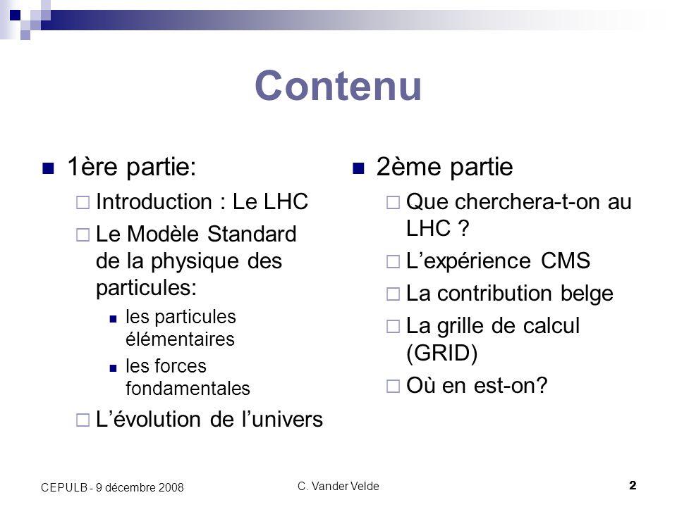 Contenu 1ère partie: 2ème partie Introduction : Le LHC