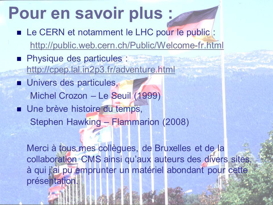 Pour en savoir plus : Le CERN et notamment le LHC pour le public :