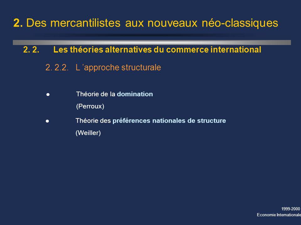 2. Des mercantilistes aux nouveaux néo-classiques