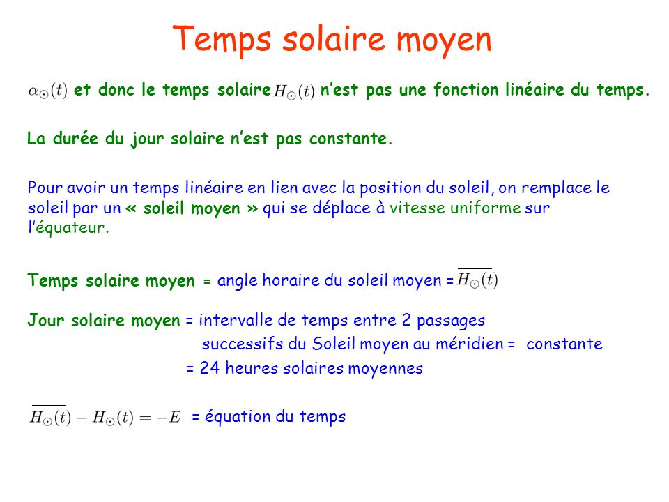 Temps solaire moyen et donc le temps solaire n'est pas une fonction linéaire du temps. La durée du jour solaire n'est pas constante.