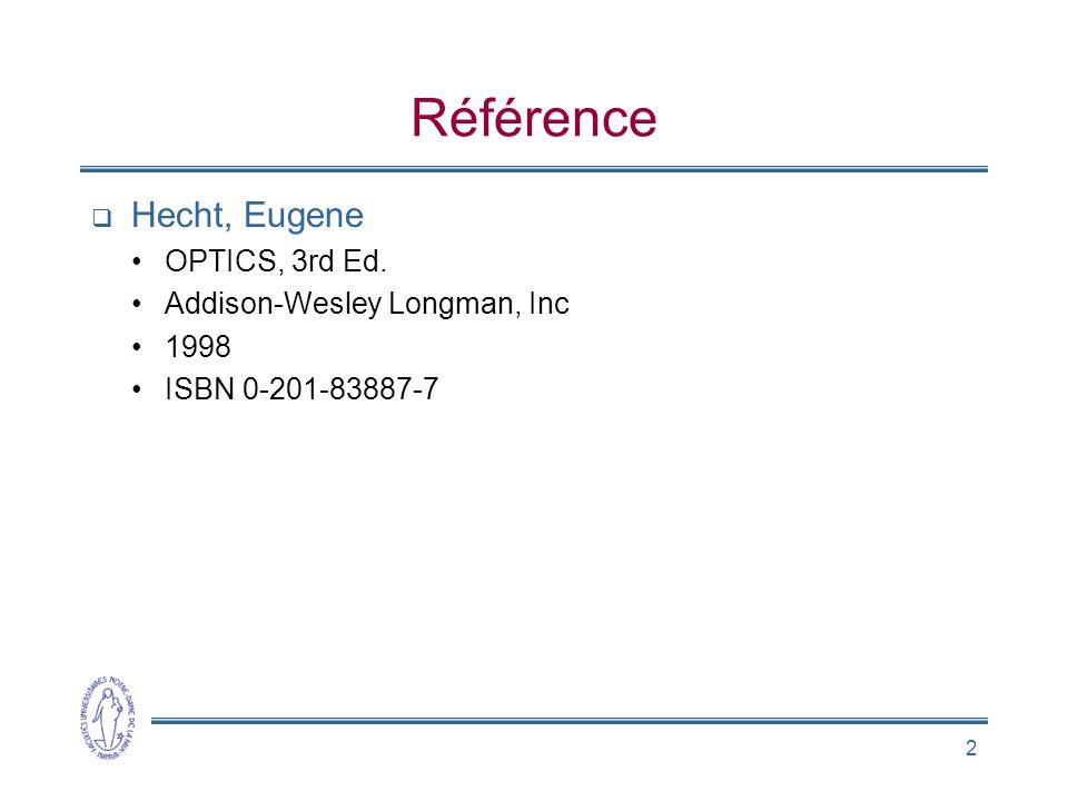 Référence Hecht, Eugene OPTICS, 3rd Ed. Addison-Wesley Longman, Inc