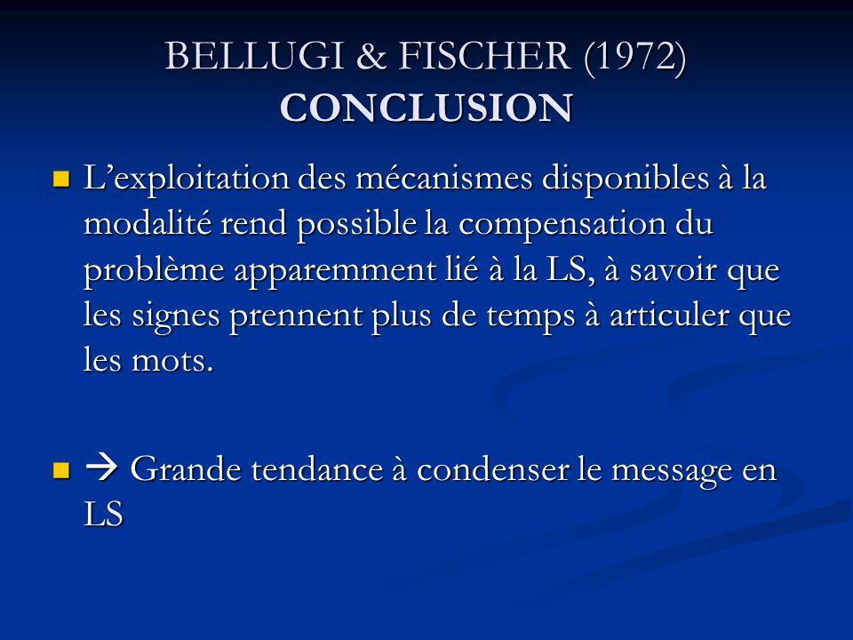 BELLUGI & FISCHER (1972) CONCLUSION