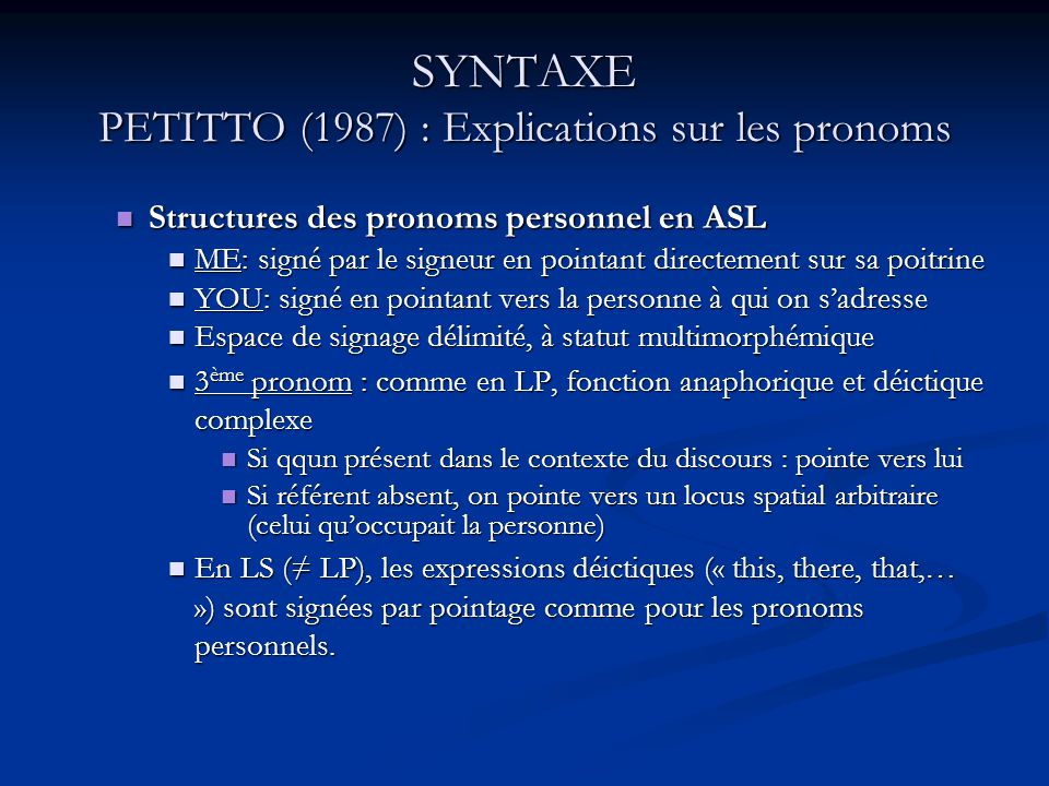 SYNTAXE PETITTO (1987) : Explications sur les pronoms