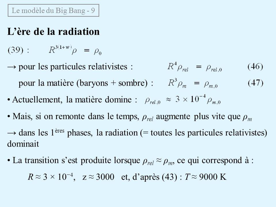 L'ère de la radiation → pour les particules relativistes :