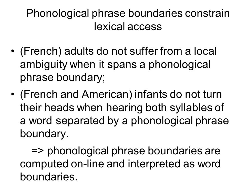 Phonological phrase boundaries constrain lexical access