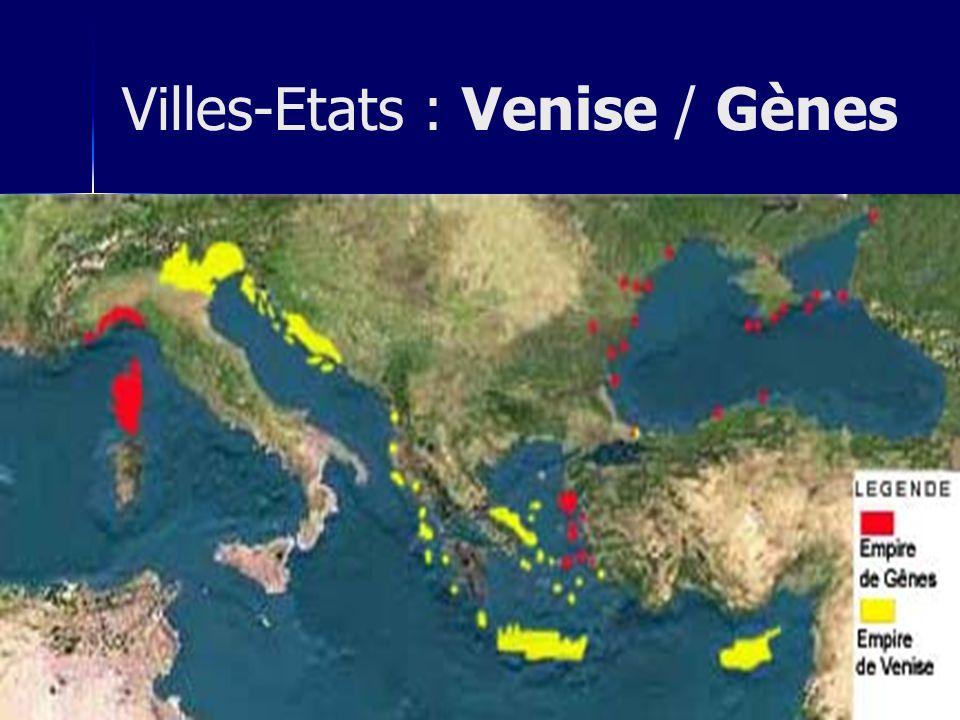 Villes-Etats : Venise / Gènes
