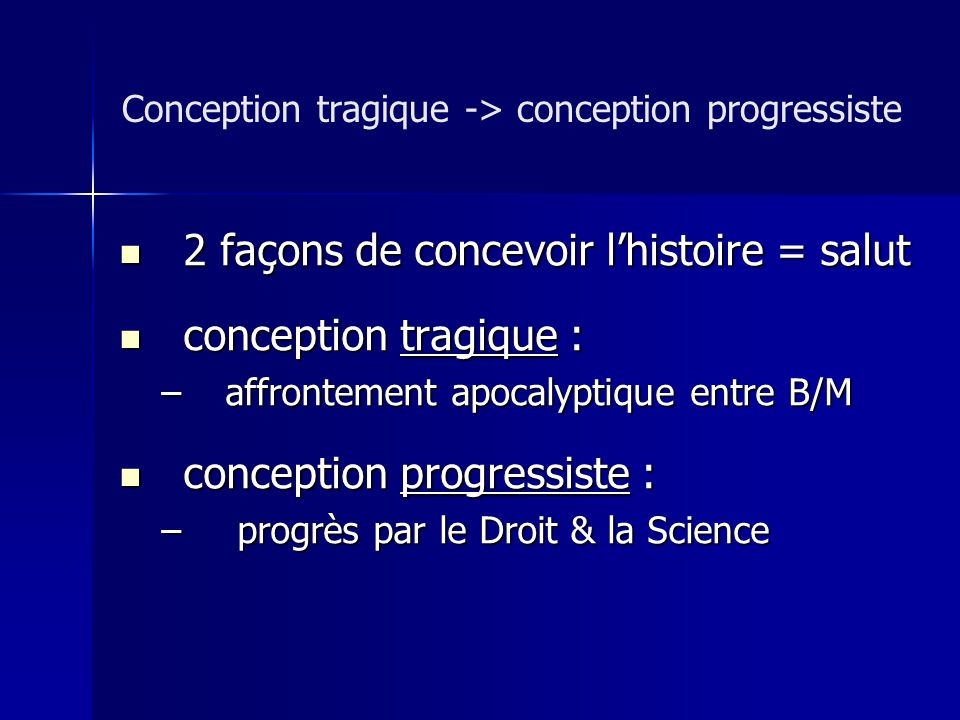 Conception tragique -> conception progressiste