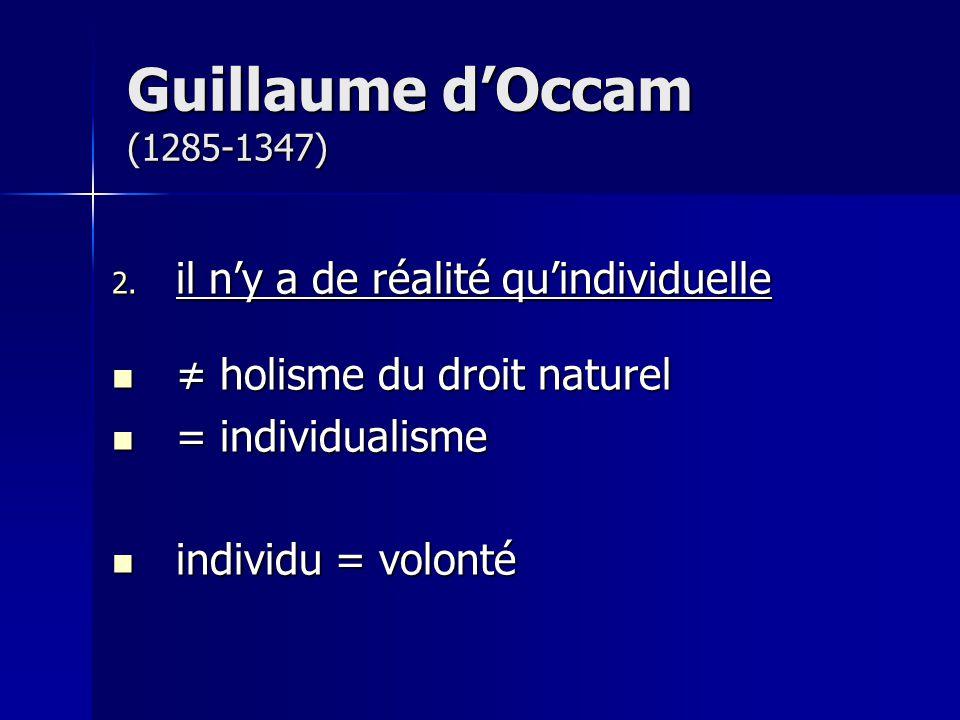 Guillaume d'Occam (1285-1347) il n'y a de réalité qu'individuelle