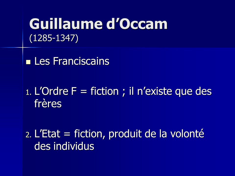 Guillaume d'Occam (1285-1347) Les Franciscains