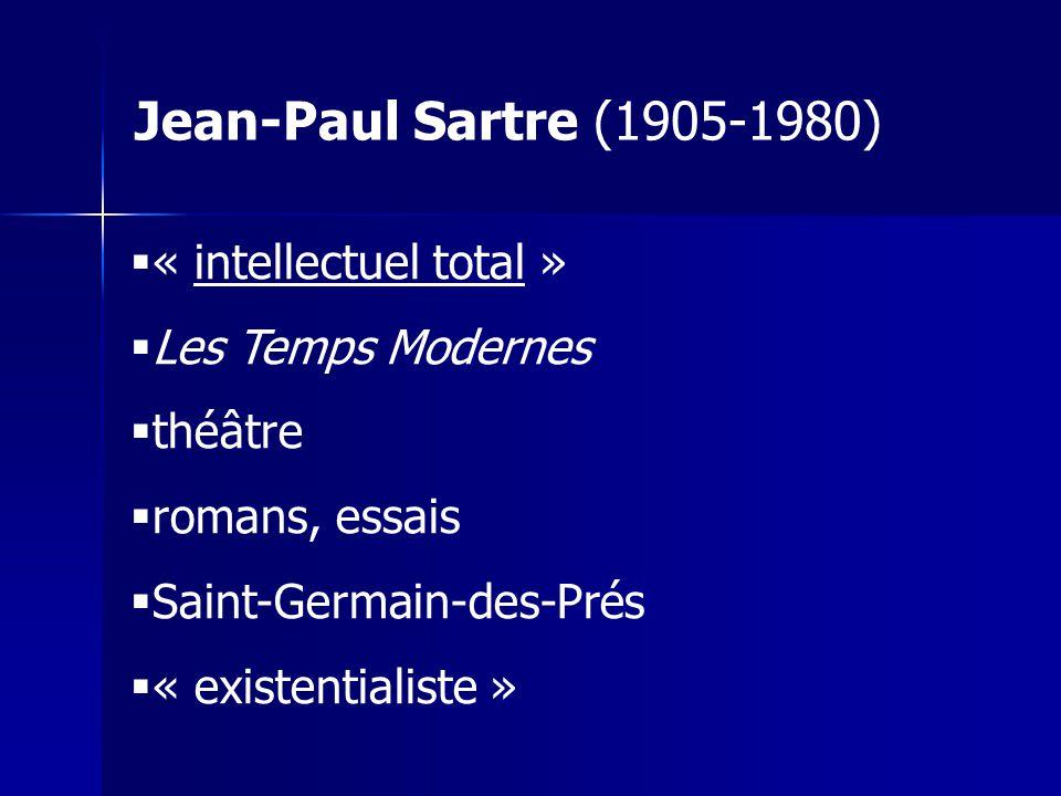 Jean-Paul Sartre (1905-1980) « intellectuel total » Les Temps Modernes