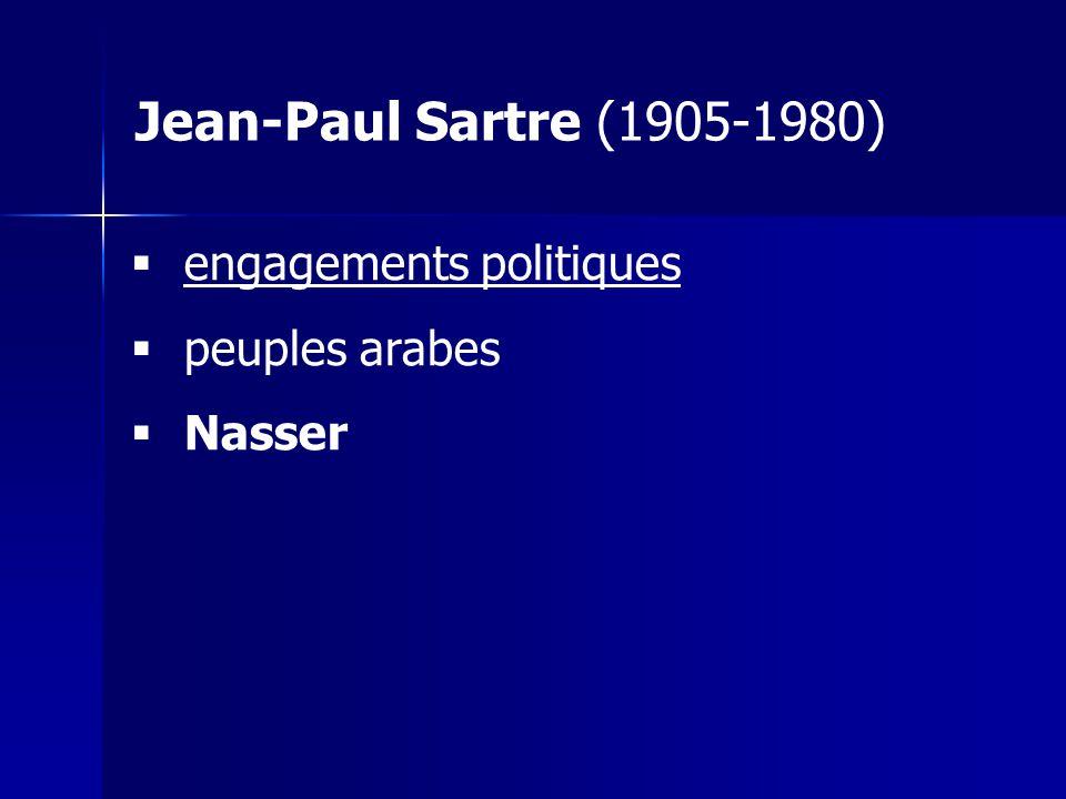 Jean-Paul Sartre (1905-1980) engagements politiques peuples arabes