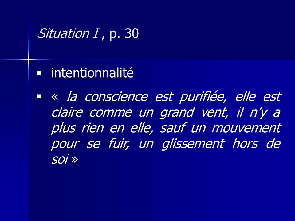 Situation I , p. 30 intentionnalité.