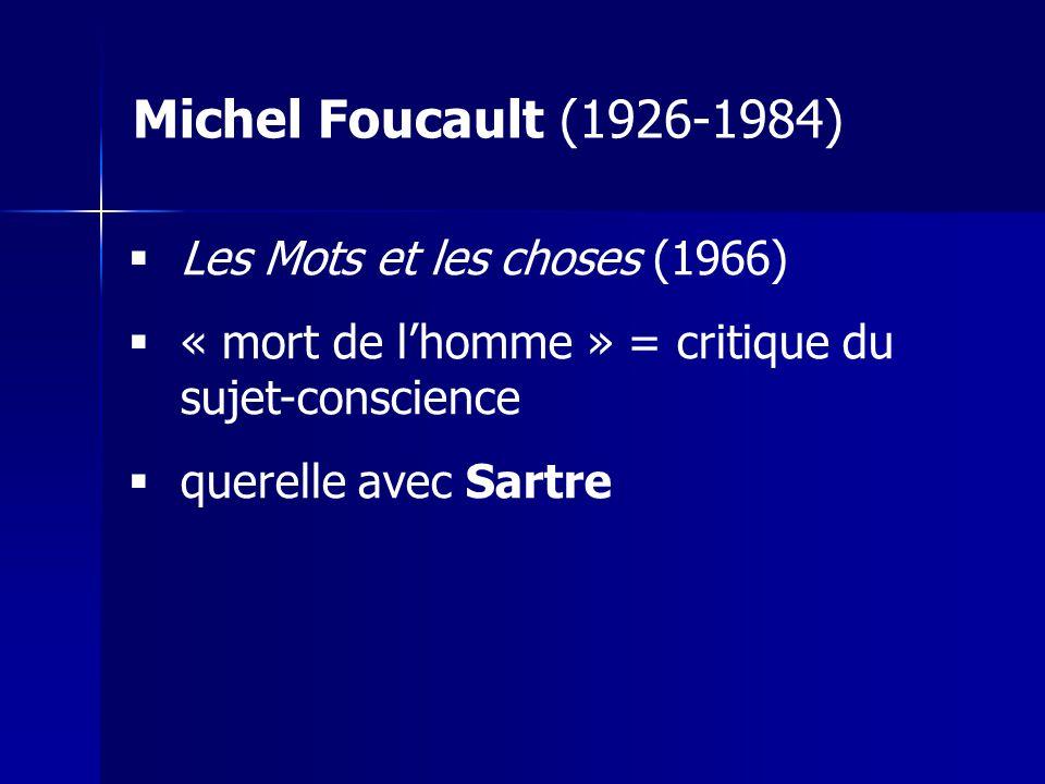 Michel Foucault (1926-1984) Les Mots et les choses (1966)