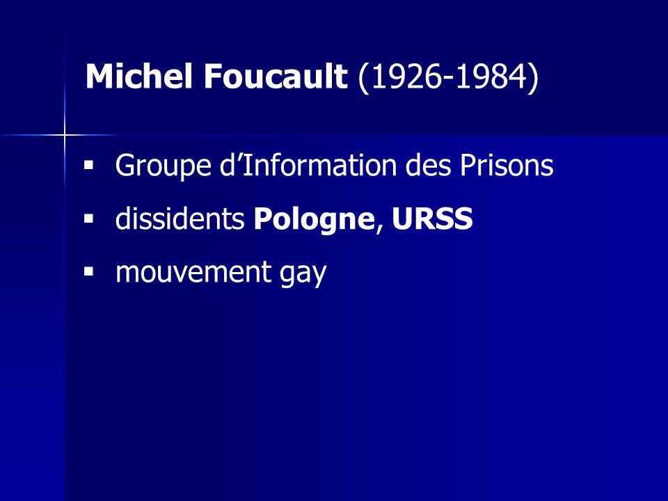 Michel Foucault (1926-1984) Groupe d'Information des Prisons