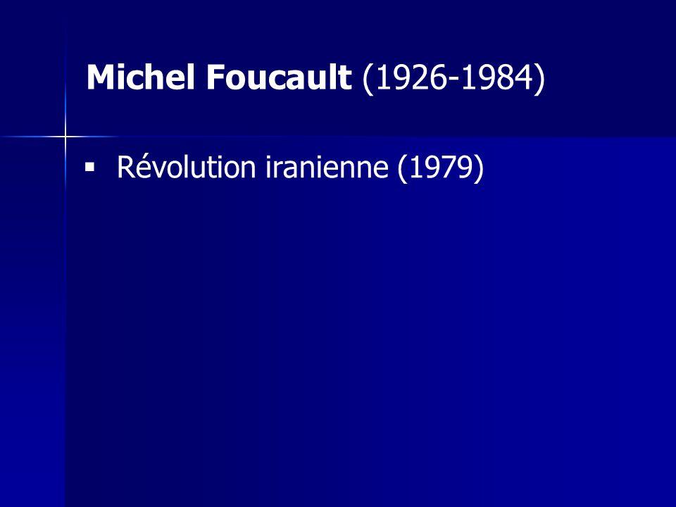 Michel Foucault (1926-1984) Révolution iranienne (1979)