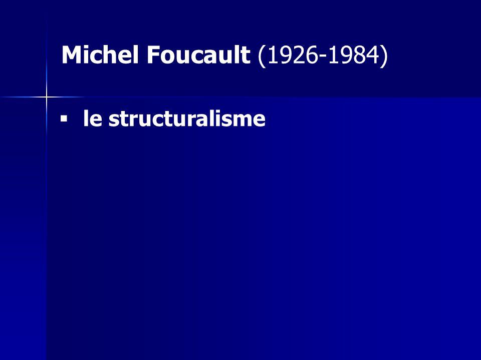 Michel Foucault (1926-1984) le structuralisme