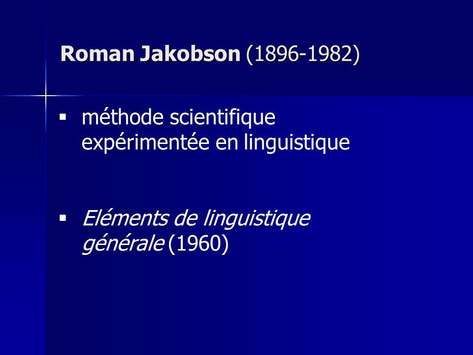 Roman Jakobson (1896-1982) méthode scientifique expérimentée en linguistique.
