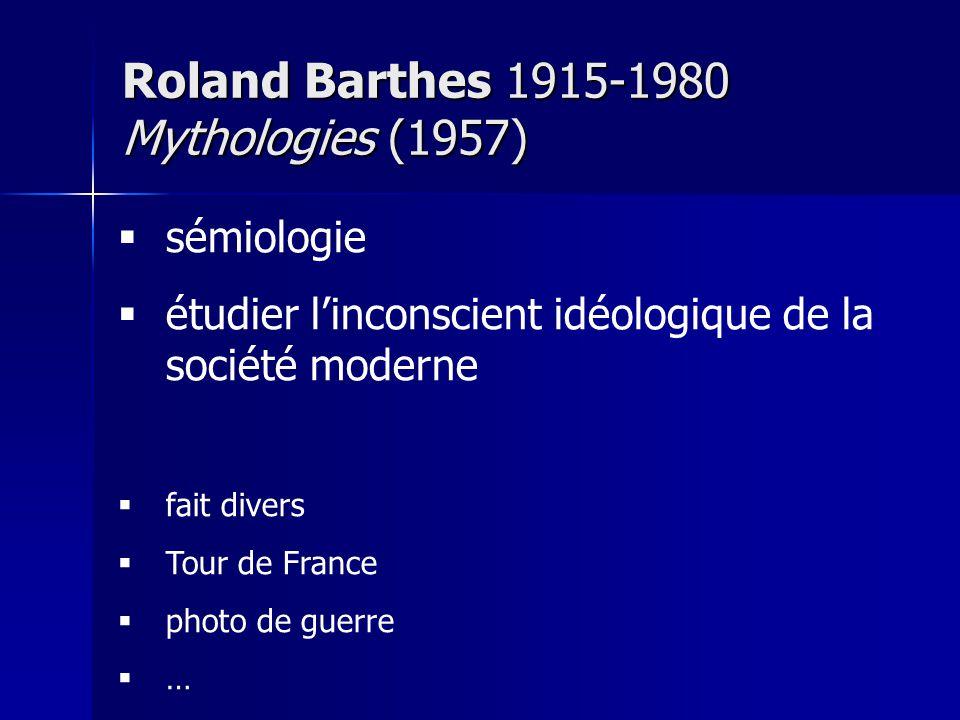 Roland Barthes 1915-1980 Mythologies (1957)