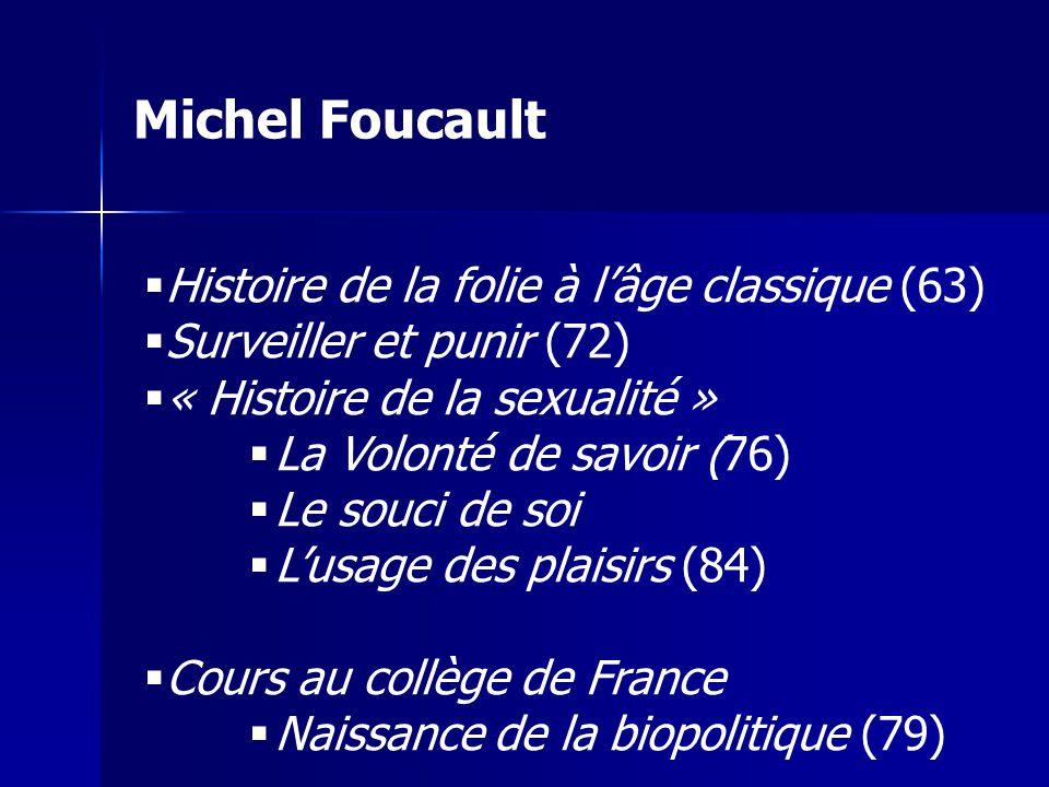 Michel Foucault Histoire de la folie à l'âge classique (63)