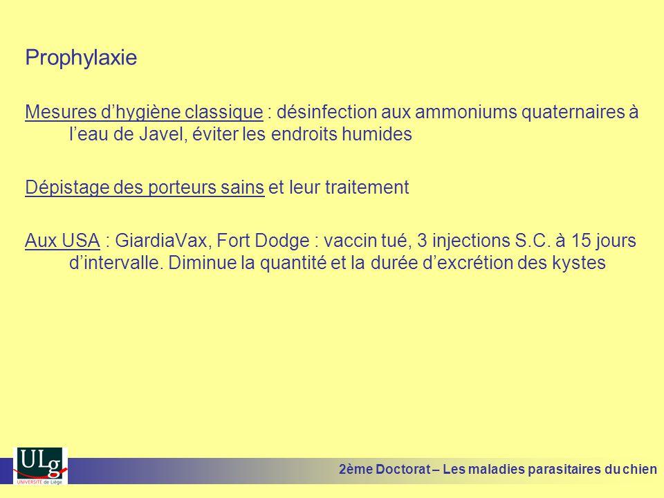 Prophylaxie Mesures d'hygiène classique : désinfection aux ammoniums quaternaires à l'eau de Javel, éviter les endroits humides.