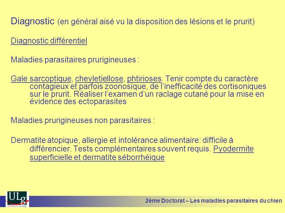 Diagnostic (en général aisé vu la disposition des lésions et le prurit)