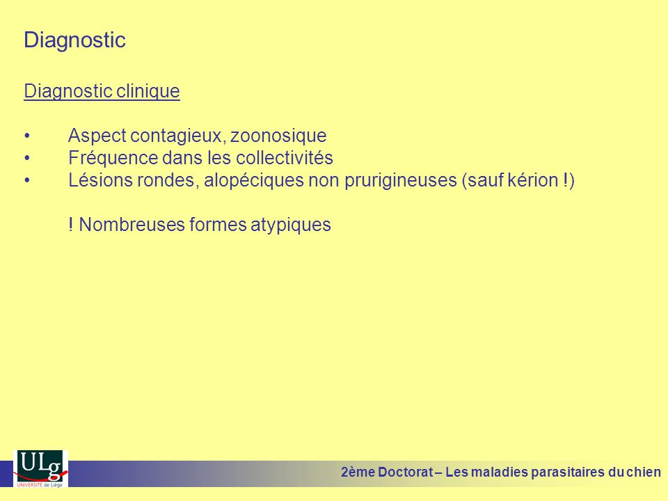 Diagnostic Diagnostic clinique Aspect contagieux, zoonosique