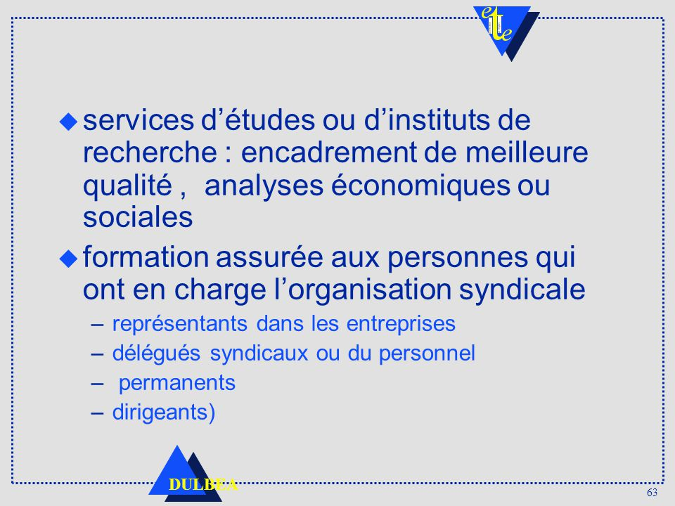 services d'études ou d'instituts de recherche : encadrement de meilleure qualité , analyses économiques ou sociales