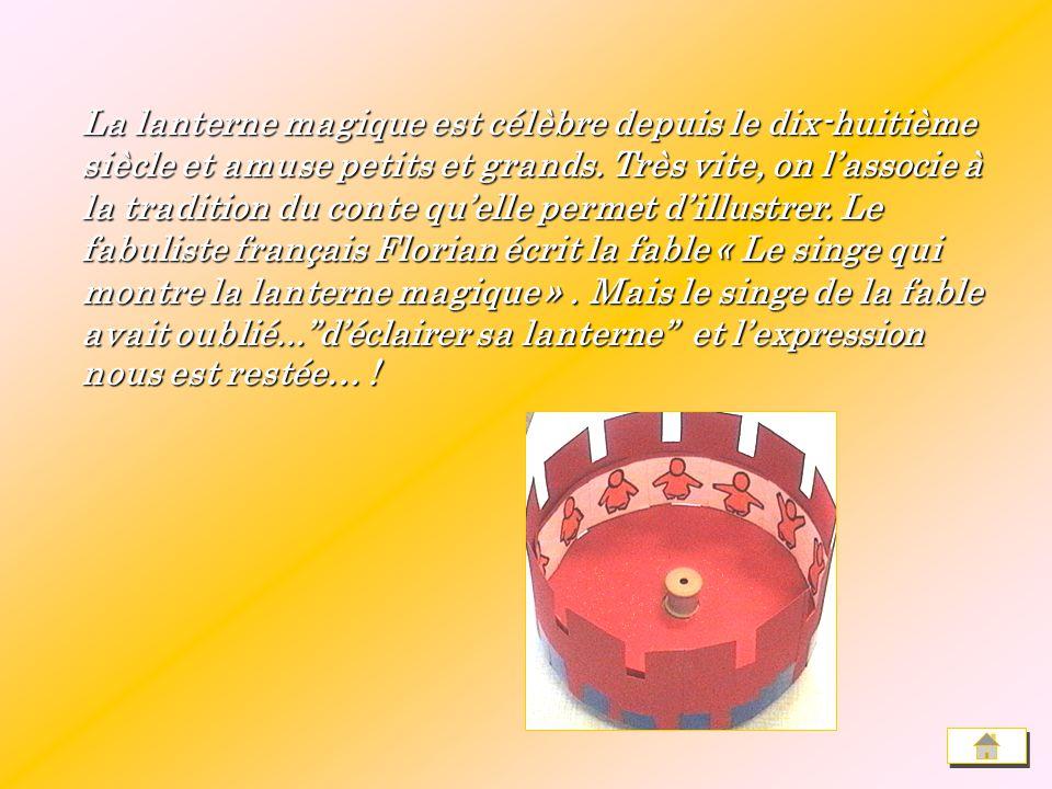 La lanterne magique est célèbre depuis le dix-huitième siècle et amuse petits et grands.