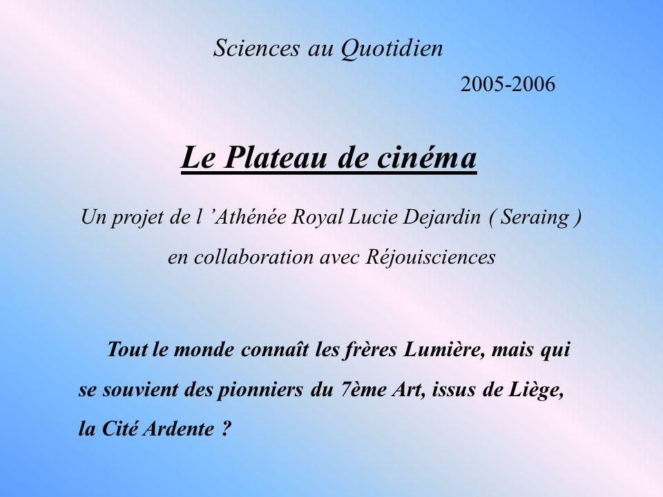 Le Plateau de cinéma Sciences au Quotidien 2005-2006