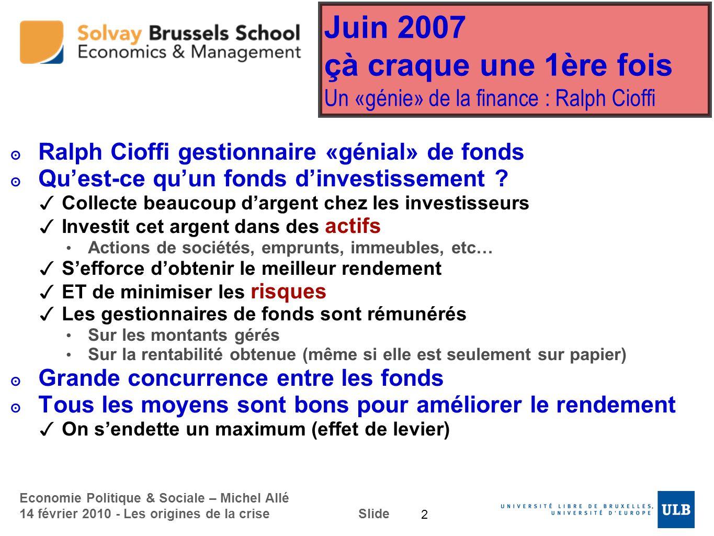 Juin 2007 çà craque une 1ère fois Un «génie» de la finance : Ralph Cioffi