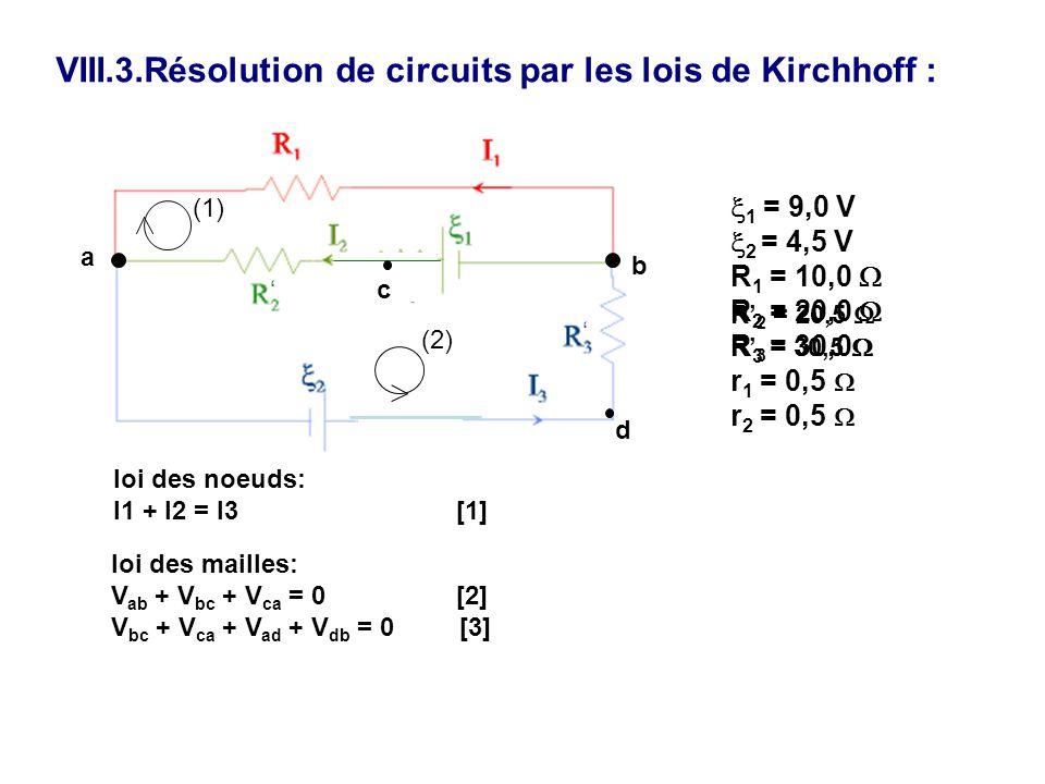 VIII.3.Résolution de circuits par les lois de Kirchhoff :